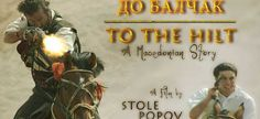 Macedonia enters Oscar race with To The Hilt by Stole Popov