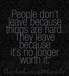 "I think the quote should be changed to ""people shouldn't"" bc unfortunately, people do leave simply bc it's not as easy as they want. Great Quotes, Quotes To Live By, Me Quotes, Funny Quotes, Inspirational Quotes, Motivational Pictures, Wisdom Quotes, The Words, Cool Words"