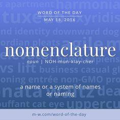 The #WordOfTheDay is nomenclature. #merriamwebster #dictionary #language