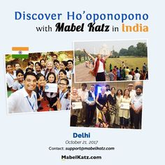 Discover Ho'oponopono with me in Delhi and change your life! Are you coming to my Ho'oponopono Seminar next October 21st? Reserve your seat NOW: https://www.mabelkatz.com/events.htm?event_id=5574