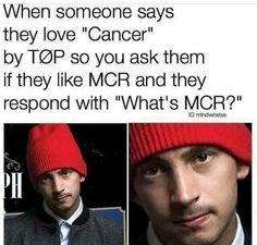 "BURN THEM And when they say ""I love the song Cancer by twenty one pilots."" I'm just like wtf is wrong with you it's a frickin cover song."