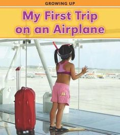 My First Trip on an Airplane (Heinemann Read and Learn: Growing Up) Great Books To Read, Good Books, 1st Grade Books, Third Culture Kid, First Plane, Simple Sentences, Swimsuit Cover Ups, Half Zip Pullover, January 1
