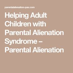 parental alienation syndrome young adults