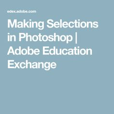 Making Selections in Photoshop | Adobe Education Exchange