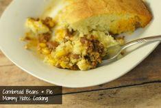 Cornbread Beans & Pie (Can also be made gluten free)