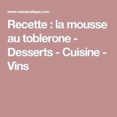 Recette : la mousse au toblerone - Desserts - Cuisine - Vins