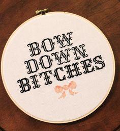 Bow Down Btches Beyonce Cross Stitch PATTERN by ModernGrandma