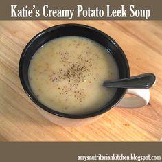 Amy's Nutritarian Kitchen: Katie's Creamy Potato Leek Soup