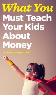 What you MUST Teach your Kids about Money!