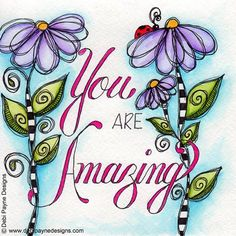 Yes, you REALLY are amazing!  #tombow #watercolor #doodleflowers #doodleart #motivation #inspiration #debipaynedesigns