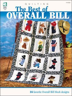 The Best of Overall Bill. Our favorite pal, Overall Bill, and his friend Overall Cowboy, are featured on this pair of fun quilts that are perfect for any boy's room. Pattern and instructions $10.95