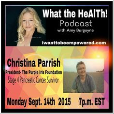 Pancreatic cancer survivor Christina Parrish. Talks diet, treatment, early detection, mindset & her journey.  President of The Purple Iris Foundation. www.iwanttobeempowered.com www.purpleirisfoundation.com