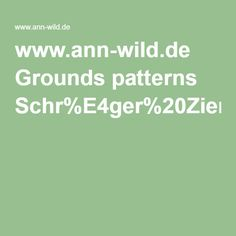 www.ann-wild.de Grounds patterns Schr%E4ger%20Ziergrund.pdf