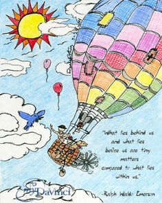 """Hot Air Balloon Fine Art Print Drawn by A 16 Year Old Brain Cancer Survivor.  """"What lies behind us and what lies before us are small matters compared to what lies within us."""""""