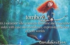 tomboy - someone who connects femine and masculine sides with ease and confidence, expressing the best of both worlds