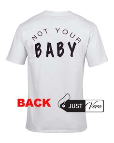 not your baby T shirt size XS – 5XL