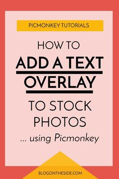 How to Easily Add Text Overlay to Images using Picmonkey Social Media Images, Social Media Graphics, Self Branding, Pinterest Design, Text Overlay, Blog Images, Creating A Brand, Blog Design, Blog Tips
