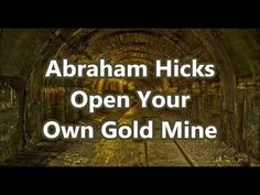 Abraham Hicks 2018 Open Your Own Gold Mine