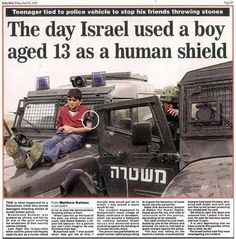 Plenty of evidence that israel uses palestinians as human shields but NOOOOOOOOO it's Hamas that uses them!