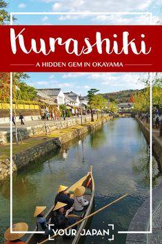A Guide to Kurashiki – A Hidden Gem in Okayama Prefecture #kurashiki #Okayama #japan #japantravel