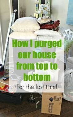 These are the methods I used to declutter our entire house (and I why I won't have to do it again). #clutter