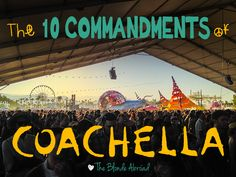 The 10 Commandments of Coachella - The Blonde Abroad