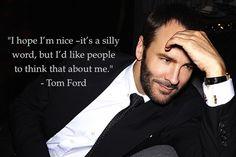 Oh Tom Ford I think ur smashing