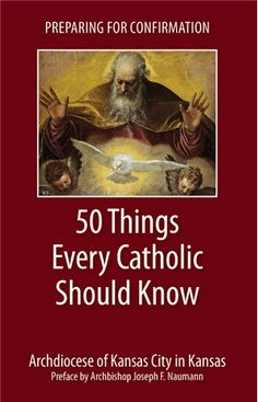 Preparing for Confirmation: 50 Things Every Catholic Should Know