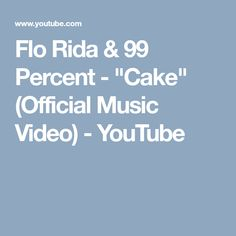 """Flo Rida & 99 Percent - """"Cake"""" (Official Music Video) - YouTube Cake Cutting Songs, Song Suggestions, Flo Rida, Percents, Music Videos, Youtube, Youtubers, Youtube Movies"""