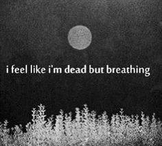 Dead but breathing.