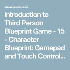 Introduction to Third Person Blueprint Game - 15 - Character Blueprint: Gamepad and Touch Controls - Epic Wiki