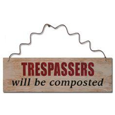 Trespassers Will Be Composted by saltboxsigns on Etsy. Garden Crafts, Garden Projects, Garden Quotes, Garden Signs, My Secret Garden, The Ranch, Kraut, Dream Garden, Yard Art