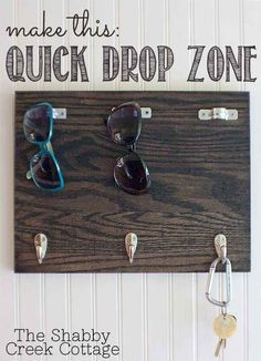 """Make a """"quick drop zone"""" for keys and sunglasses. 