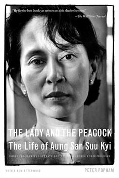 """Read """"The Lady and the Peacock The Life of Aung San Suu Kyi"""" by Peter Popham available from Rakuten Kobo. Nobel Peace Prize Laureate Aung San Suu Kyi—known to the world as an icon for democracy and nonviolent dissent in oppres. Best Biographies, Social Studies Notebook, American History Lessons, Biography Books, Nobel Peace Prize, Thriller Books, Books To Read Online, Buy Books, Women In History"""