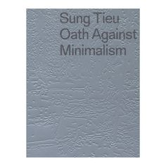 Oath Against Minimalism documents the multifaceted work of the up-and-coming artist Sung Tieu, whose sculptural and sound installations engender uncanny and immersive spatial situations. Sound Installation, Minimalism, Singing, Sculpture, Artist, House, Kunst, Sculpting, Statue
