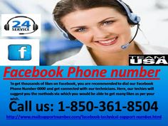 Why should I place a call at Facebook phone number1-850-361-8504? Yes, you can definitely find the solutions by our techies.Your issues will be sorted out in a minute. Dial toll free Facebook Phone Number 1-850-361-8504 whenever you want and you will definitely over come by your issues as easier as our techies provide you. We are here 24X7 hours only for your help. Our vision is to provide you a better solution. http://www.mailsupportnumber.com/facebook-technical-support-number.html