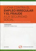 Lucha contra el empleo irregular y el fraude a la Seguridad Social : análisis de las reformas legislativas.  Lex Nova, 2013.