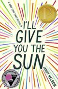 I'll Give You the Sun by Jandy Nelson -- YARP High School 2015-16 Nominee