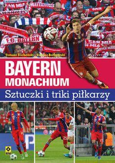 Bayern Monachium. Sztuczki i triki piłkarzy-Bocheński Tomasz, Borkowski Tomasz