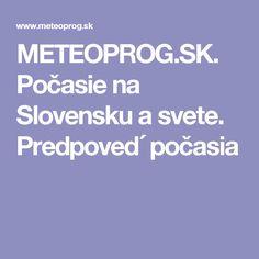 METEOPROG.SK. Počasie na Slovensku a svete. Predpoved´ počasia