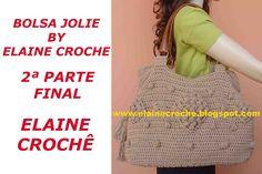 BOLSA JOLIE BY ELAINE CROCHE 2ª PARTE - FINAL