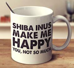 Shiba Inus Make Me Happy – mug-empire