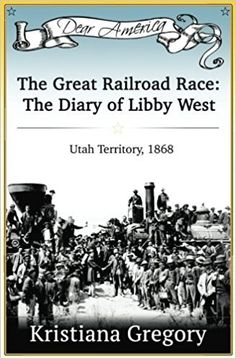 The Great Railroad Race: The Diary of Libby West, Utah Territory 1868 (Dear America) Us History, American History, American Girl, Keeping A Diary, Book Crafts, Great Books, Book Lists, Nonfiction, Utah