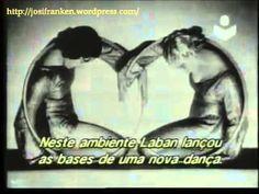 Dança Expressionista Alemã - Rudolf von Laban - https://www.youtube.com/watch?v=FSShj74qcwo