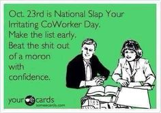 Slap Your Irritating Coworker Day