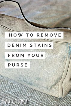 How to Remove Denim Stains From Your Leather Purse without Damage! You'll be surprised how easy this is.