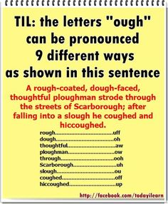 """English is such a crazy language! The letters """"ough"""" can be pronounced nine…"""