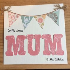 Mum Bunting Card for Birthday or Mother's Day
