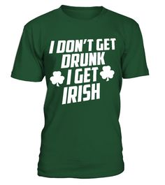I Get IRISH - St Patrick's Day T Shirt  allsaintsday#tshirt#tee#gift#holiday#art#design#designer#tshirtformen#tshirtforwomen#besttshirt#funnytshirt#age#name#october#november#december#happy#grandparent#blackFriday#family#thanksgiving#birthday#image#photo#ideas#sweetshirt#bestfriend#nurse#winter#america#american#lovely#unisex#sexy#veteran#cooldesign#mug#mugs#awesome#holiday#season#cuteshirt