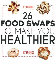 Your choices add up...and so does the food you intake! Check out these 26 food swaps to help make yourself a healthier, happier and better you.
